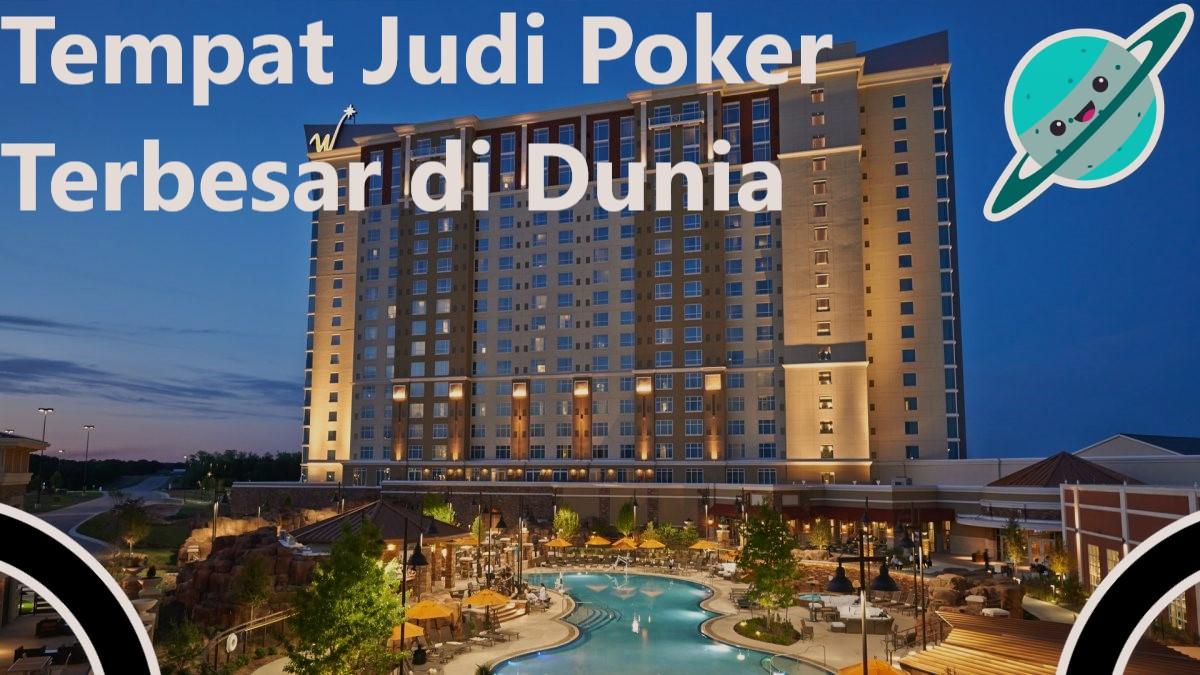 Salah Satu Tempat Perjudian Poker Online Terbesar