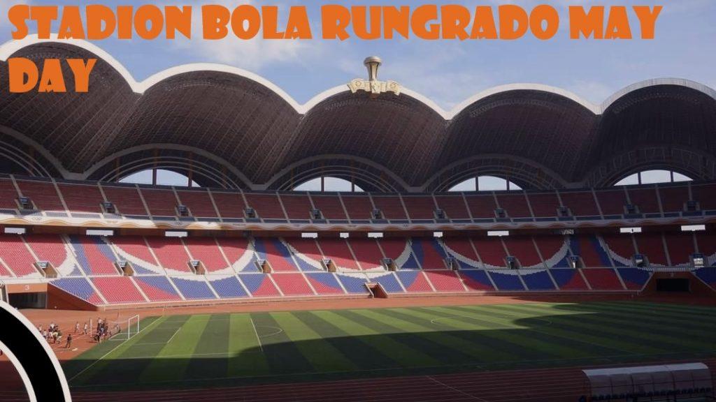 Stadion Bola Rungrado May Day