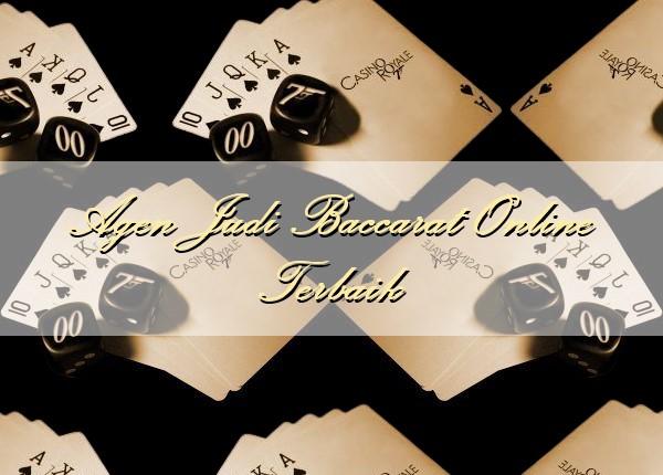 Agen Judi Baccarat Online Terbaik